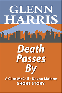 Get Death Passes By a McCall / Malone Short Story by Glenn Harris Free When You Subscribe To The Newsletter
